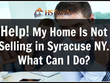 Help! My Home Is Not Selling in Syracuse NY. What Can I Do?