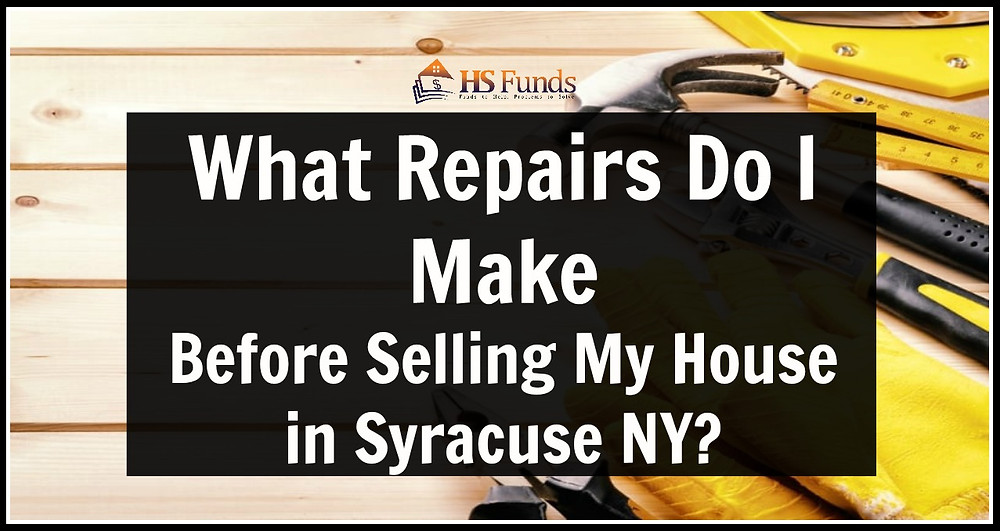 Repairs before selling my house Syracuse NY