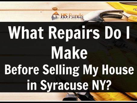 What Repairs Do I Make Before Selling My House in Syracuse NY?