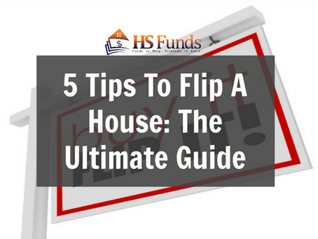 5 Tips To Flip A House: The Ultimate Guide