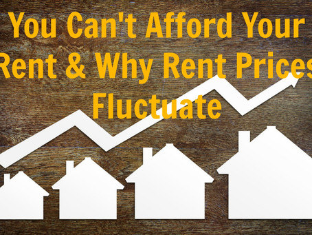 You Can't Afford Your Rent & Why Rent Prices Fluctuate | Syracuse Real Estate