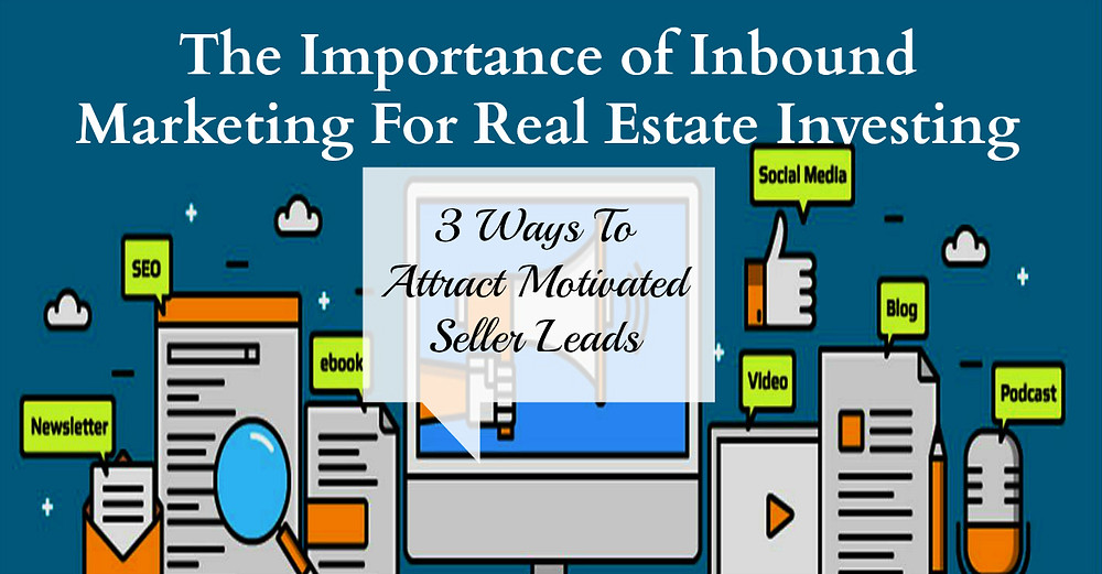 Inbound marketing real estate investing