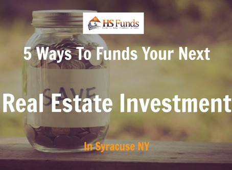 5 Ways to Fund Your Next Real Estate Investment in Syracuse NY
