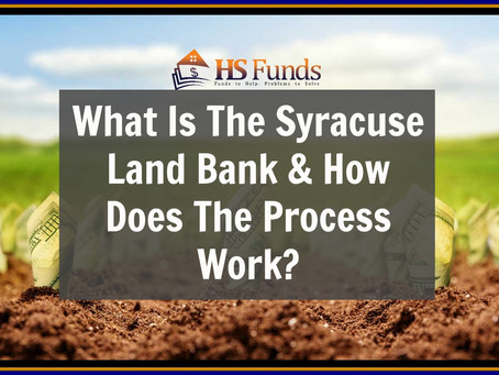 What Is The Syracuse Land Bank & How Does The Process Work?