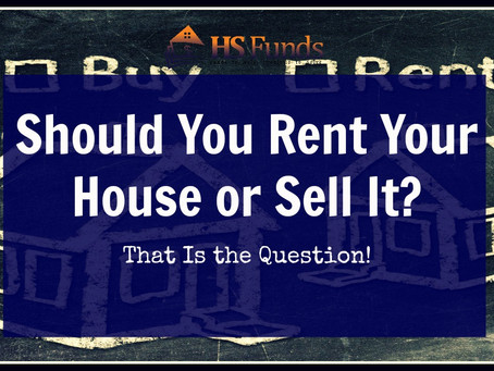 Should You Rent Your House or Sell it?
