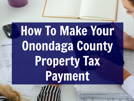 How To Make Your Onondaga County Property Tax Payment