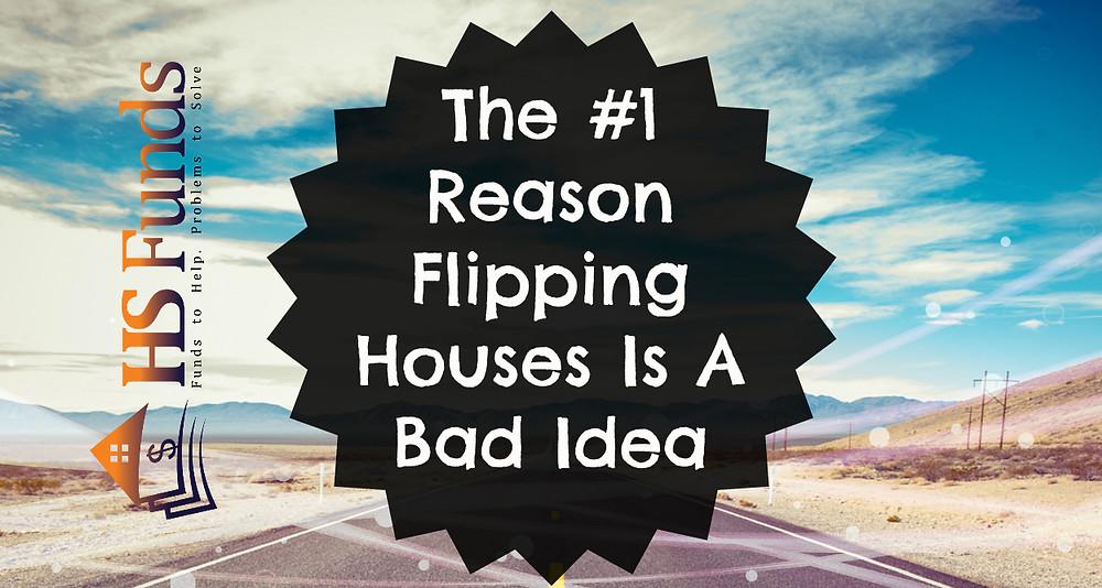 Flipping Houses Bad Idea