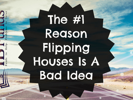 The #1 Reason Flipping Houses Is A Bad Idea