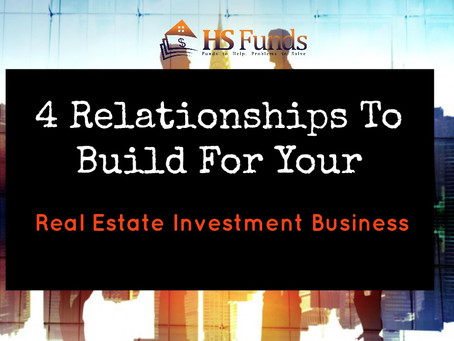 4 Relationships To Build For Your Real Estate Investment Business