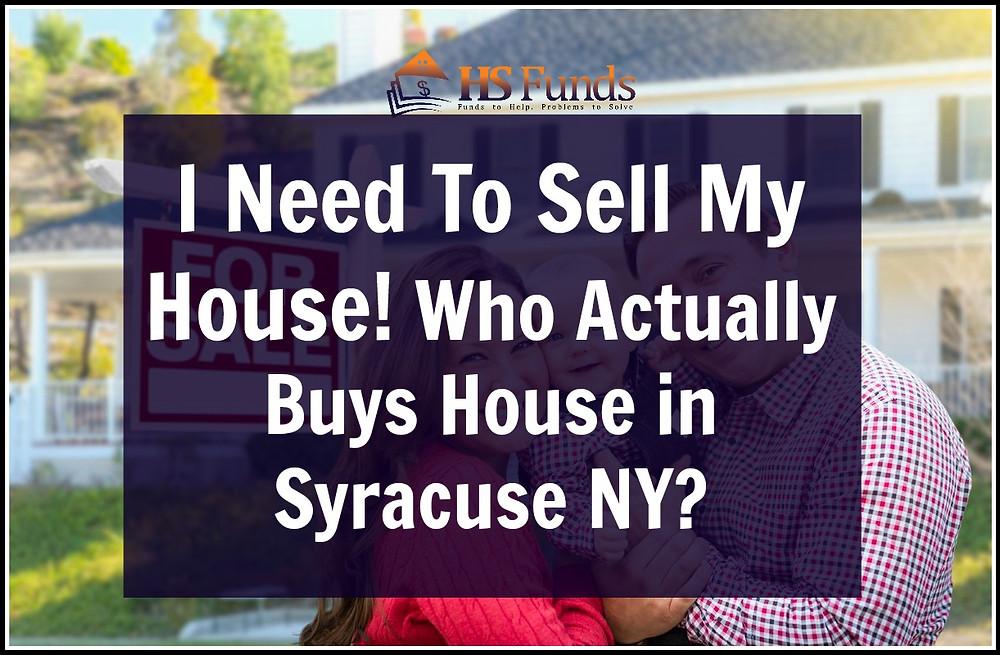 Who Buys Houses in Syracuse NY