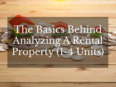 The Basics Behind Analyzing A Rental Property (1-4 Units)
