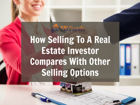 How Selling To A Real Estate Investor Compares With Other Selling Options