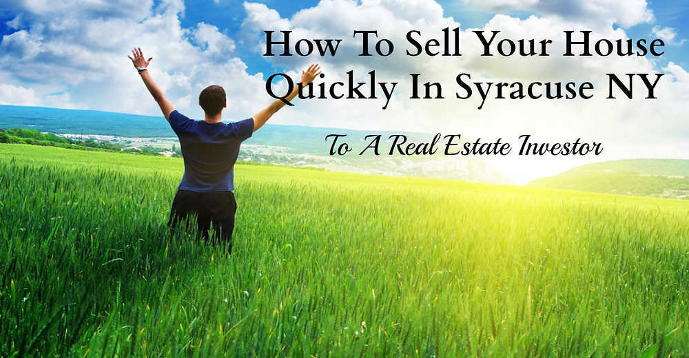 Sell house quickly syracuse ny