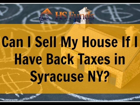 Can I Sell My House If I Have Back Taxes in Syracuse NY?