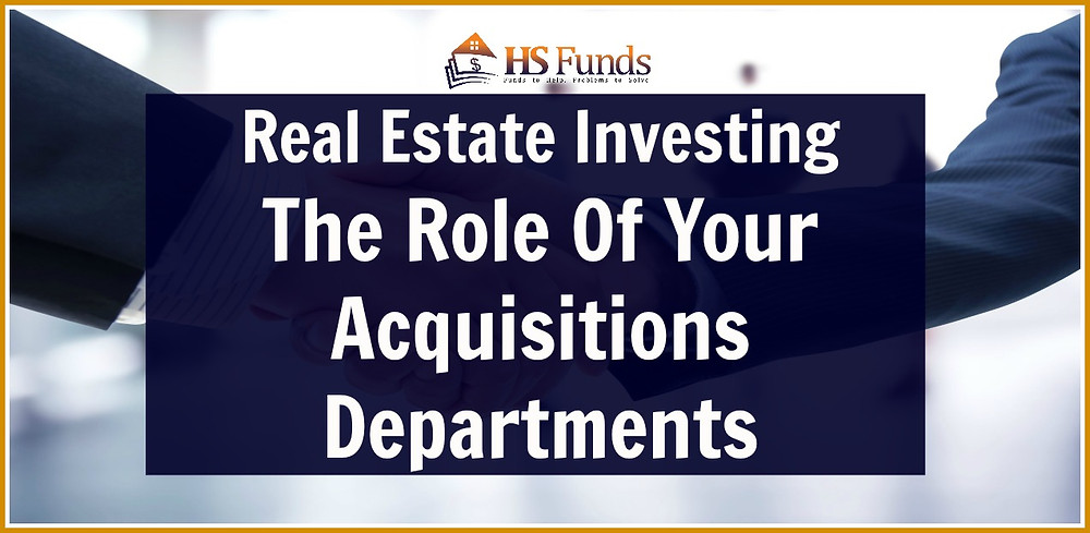 Real Estate investing Acquisitions Department