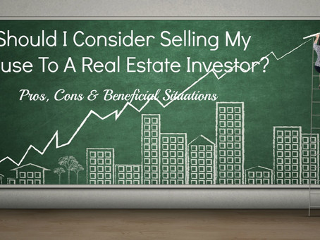 Should I Consider Selling My House To A Real Estate Investor?
