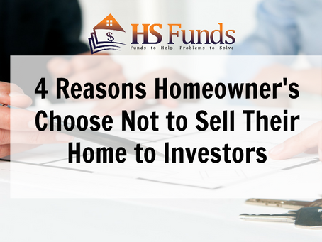 4 Reasons Homeowner's Choose Not to Sell Their Home to Investors