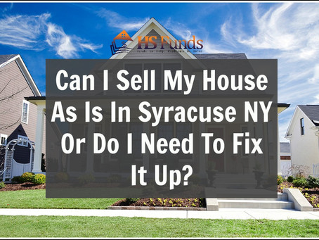 Can I Sell My House As Is In Syracuse NY Or Do I Need To Fix It Up?