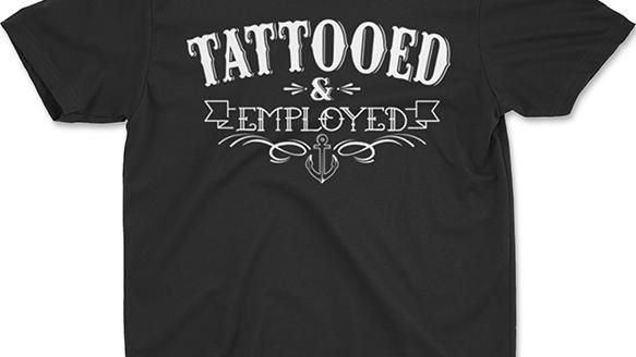 "New ""Tattooed and Employed"" Men's Tee"