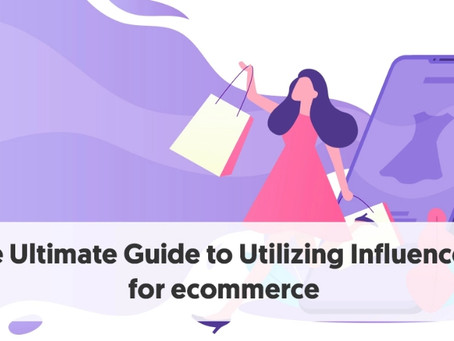 The Ultimate Guide to Utilizing Influencers for eCommerce
