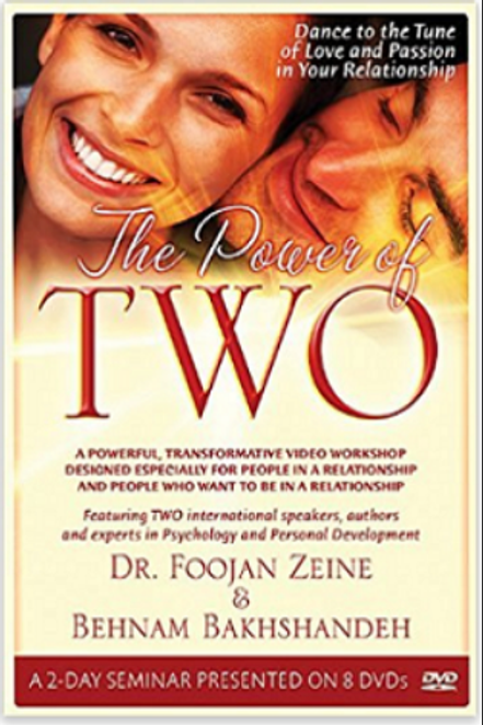 The Power of Two By Dr. Foojan Zeine & Behnam Bakhs -8 DVDs of a 2-day workshop-