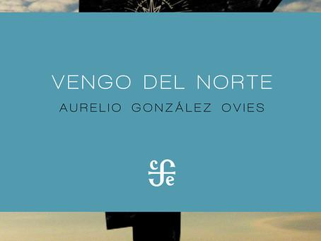 Vengo del norte, de Aurelio González Ovies: el origen de la memoria