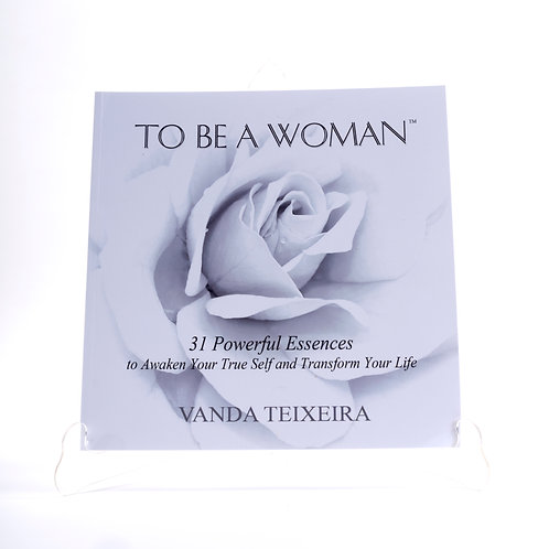 To Be A Woman™ - 31 Powerful Essences Paperback