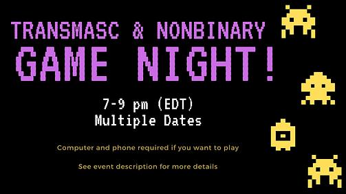 transmasc & NONBINARY GAME NIGHT! (1).pn