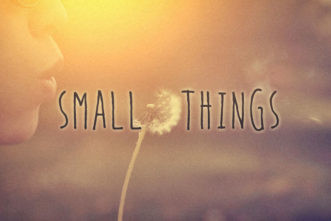 Overlooking God's Small Things
