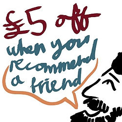 £5 off if you recommend a friend!