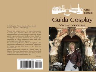 Guida Cosplay – Vivere Venezia di Anna Castelli – Edizioni Imperium – collana viaggi