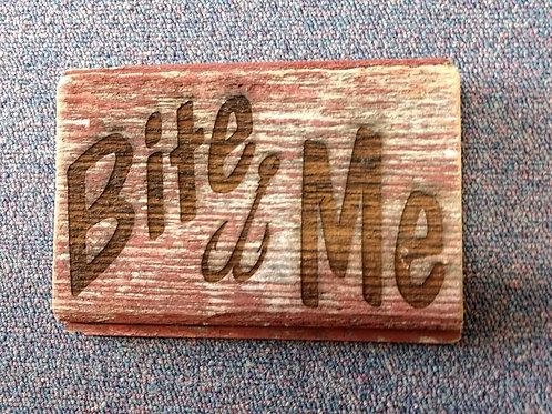 Barn wood sign bite me