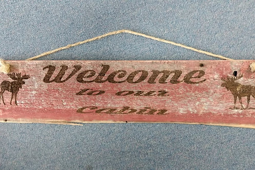 Barn wood sign welcome to cabin