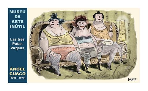 Las tres putas virgens - Ángel Cusco (1905 - 1970), 2005