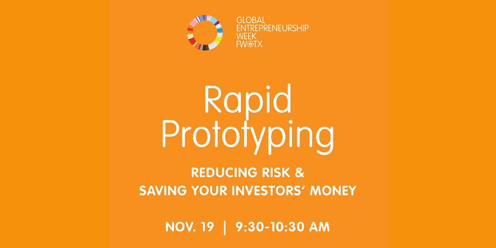Rapid Prototyping: Reducing Risk & Saving Your Investors Money