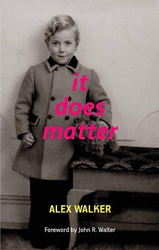 It Does Matter by Alex Walker