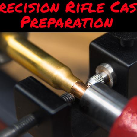 Precision Rifle Case Preparation