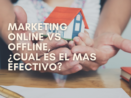 Marketing online vs offline. ¿Cuál es el mas efectivo para vender tu casa?