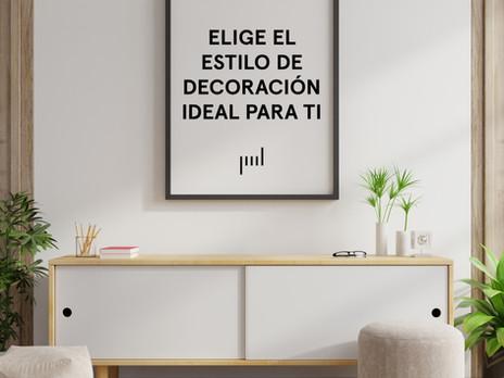 Elige el estilo de decoración ideal para ti