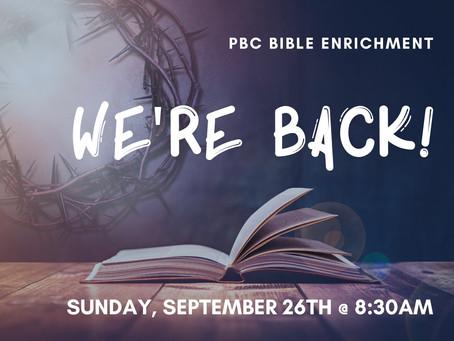 Bible Enrichment is Back!