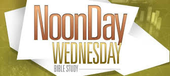 Noonday Wednesday Bible Study