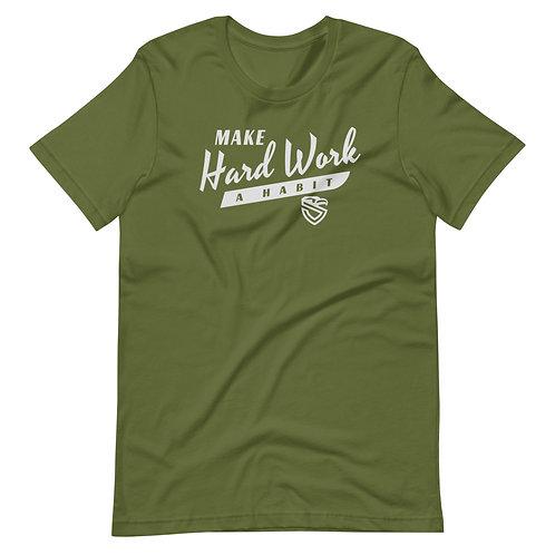 Make Hard Work A Habit T-Shirt