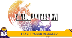 Final Fantasy XVI Revealed In New Trailer, Is Coming To PS5