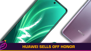"""Huawei Sells Off Honor To Ensure Latter's """"Survival"""""""
