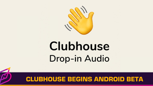 Clubhouse Begins Rolling Out Android Beta