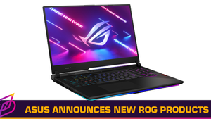 ASUS Republic of Gamers Announces Three New Gaming Laptops and More