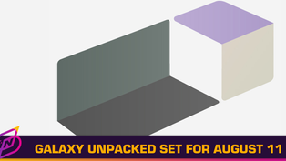 Next Samsung Galaxy Unpacked to Take Place on August 11