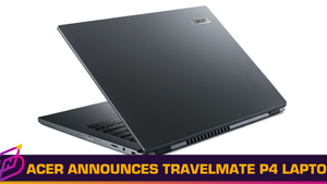 Acer Announces TravelMate P4 Business Laptop