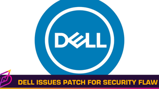 Dell Issues Patch for Security Flaws That Have Existed Since 2009