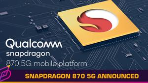 Qualcomm Announces the Snapdragon 870 5G